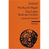 Vita Karoli Magni / Das Leben Karls des Groenvon &#34;Einhard&#34;
