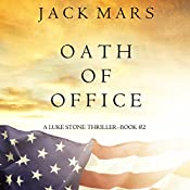 Oath of Office: A Luke Stone Thriller, Book 2 | Jack Mars