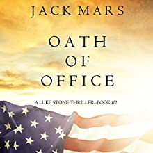 Oath of Office: A Luke Stone Thriller, Book 2 Audiobook by Jack Mars Narrated by K.C. Kelly