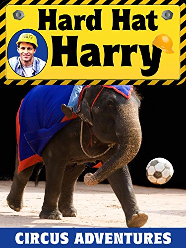 Hard Hat Harry: Circus Adventures