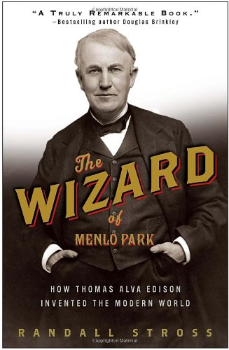The Wizard of Menlo Park : How Thomas Edison Invented the Modern World