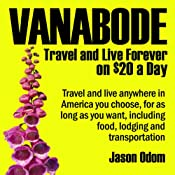 Vanabode: Travel and Live Forever on $20 a Day | [Jason Odom]