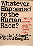 img - for Whatever Happened to the Human Race?: Exposing Our Rapid Yet Subtle Loss of Human Rights book / textbook / text book