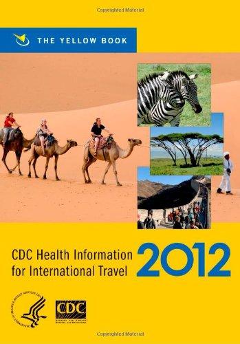 Cdc Health Information For International Travel 2012: The Yellow Book (Cdc Health Information For International Travel: The Yellow Book)