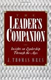 img - for The Leader's Companion: Insights on Leadership Through the Ages by Wren, J. Thomas (1995) Paperback book / textbook / text book