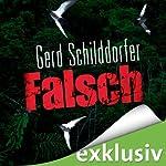 Falsch | Gerd Schilddorfer