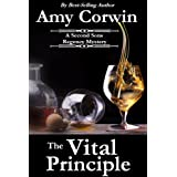 The Vital Principle: Featuring Knighton Gaunt and Prudence Barnard, 1819 (A Second Sons Inquiry Agency Regency Mystery) ~ Amy Corwin