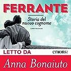 Storia del nuovo cognome (L'amica geniale 2) | Livre audio Auteur(s) : Elena Ferrante Narrateur(s) : Anna Bonaiuto