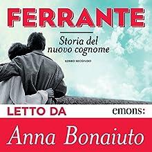 Storia del nuovo cognome (L'amica geniale 2) Audiobook by Elena Ferrante Narrated by Anna Bonaiuto
