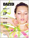 Dazed & Confused: Making It Up As We Go Along
