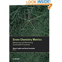 Green Chemistry Metrics: Measuring and Monitoring Sustainable Processes