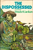 The Dispossessed: An Ambiguous Utopia (0060125632) by Le Guin, Ursula K.