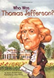 img - for Who Was Thomas Jefferson? book / textbook / text book