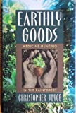 Earthly Goods: Medicine-Hunting in the Rainforest (0316474088) by Christopher Joyce
