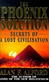 The Phoenix Solution: Secrets of a Lost Civilization