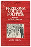 img - for Freedom, courts, politics: Studies in civil liberties book / textbook / text book