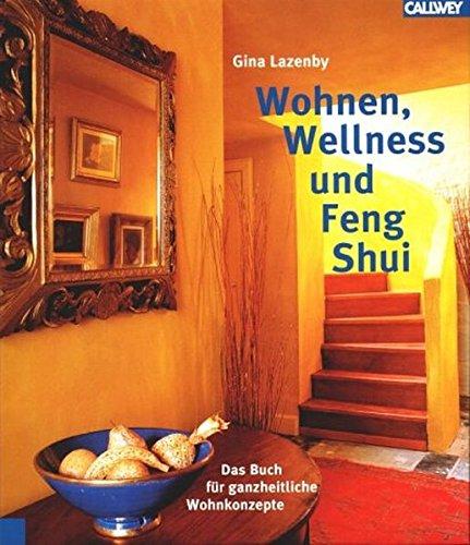 wellness wohnen und feng shui das buch f r ganzheitliche wohnkonzepte. Black Bedroom Furniture Sets. Home Design Ideas