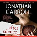 After Silence Audiobook by Jonathan Carroll Narrated by Mark Turetsky