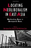 img - for Locating Neoliberalism in East Asia: Neoliberalizing Spaces in Developmental States book / textbook / text book