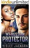 My Russian Protector (BWWM Russian Mafia Romance)