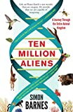 img - for Ten Million Aliens: A Journey Through the Entire Animal Kingdom book / textbook / text book