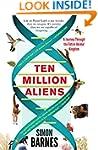Ten Million Aliens: A Journey Through...