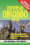 Universal Orlando 2013: The Ultimate Guide to the Ultimate Theme Park Adventure (Universal Orlando: The Ultimate Guide to the Ultimate Theme Park Adventure)