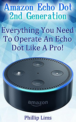 amazon-echo-dot-2nd-generation-everything-you-need-to-operate-an-echo-dot-like-a-pro-amazon-dot-for-