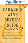 Parker's Wine Buyer's Guide, 7th Edit...