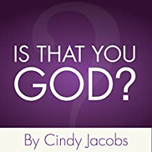 Is That You, God?: Recognizing His Voice Above the Noise (       UNABRIDGED) by Cindy Jacobs Narrated by Cindy Jacobs