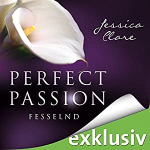 Fesselnd (Perfect Passion 5) Hörbuch