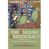 The English Aristocracy, 1070-1272by David Crouch