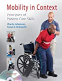 Mobility in Context: Principles of Patient Care Skills