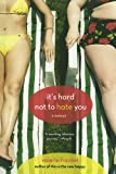 It's Hard Not to Hate You: A Memoir (1250013887) by Frankel, Valerie