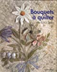 Bouquets a Quilter