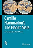 img - for Camille Flammarion's The Planet Mars: As Translated by Patrick Moore (Astrophysics and Space Science Library) book / textbook / text book