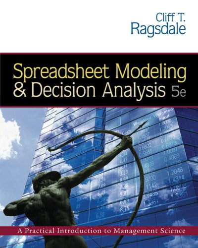 Spreadsheet Modeling and Decision Analysis (with CD-ROM...