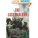 The Last Warlord: The Life and Legend of Dostum, the Afghan Warrior Who Led US Special Forces to Topple the Taliban...