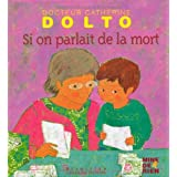 Si on parlait de la mortpar Catherine Dolto