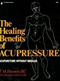 Healing Benefits of Acupressure (A Pivot original health book) (0879830689) by Houston, F.M.