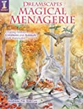 img - for Dreamscapes Magical Menagerie: Creating Fantasy Creatures and Animals with Watercolor book / textbook / text book