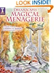 Dreamscapes Magical Menagerie: Creati...