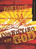 Connecting with God: A Teen Mania Devotional (0830747168) by Luce, Ron