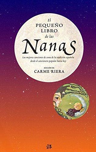 El pequeño libro de las nanas: Las mejores canciones de cuna de la tradición española (La Medianoche)
