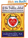 If the Buddha Dated: A Handbook for F...