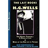 The Last Books of H.G. Wells: The Happy Turning & Mind at the End of Its Tether (Provenance Editions)by Rudy Rucker