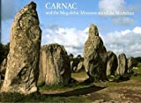 Carnac and the Prehistoric Monuments of the Morbihan (0853723540) by Green, John