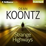 Strange Highways (       UNABRIDGED) by Dean Koontz Narrated by Jeff Cummings