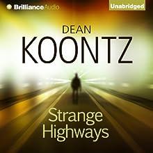 Strange Highways (       UNABRIDGED) by Dean Koontz Narrated by Jeff Cummings