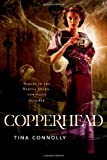 By Tina Connolly Copperhead (Ironskin) (1st First Edition) [Hardcover]